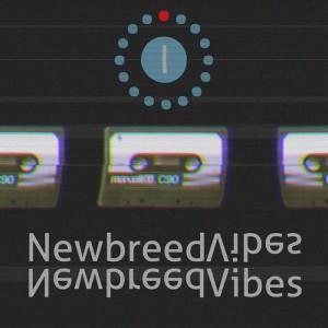 Newbreed Vibes I
