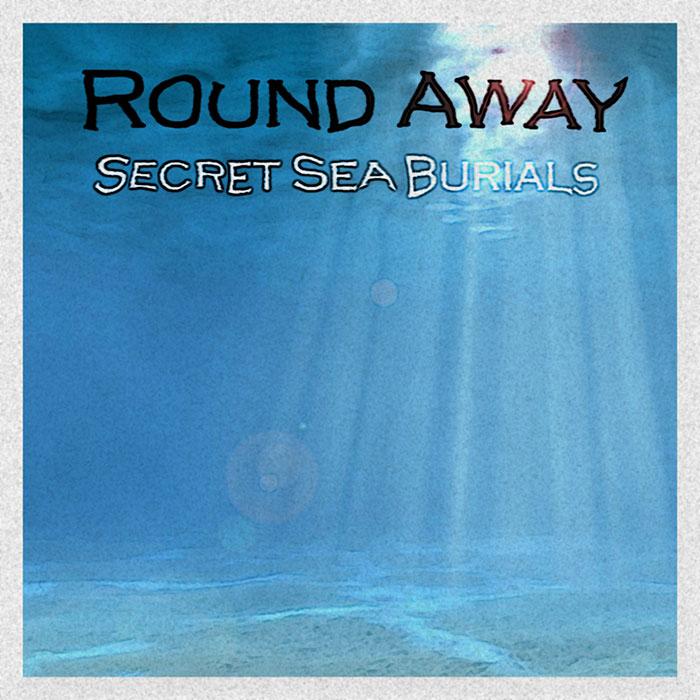 Round Away – Secret Sea Burials