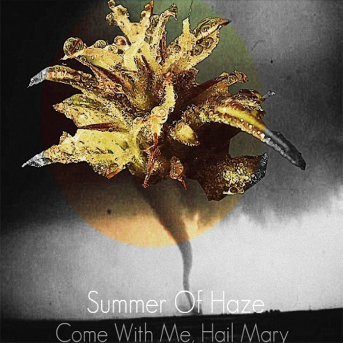Summer of Haze - Come With Me, Hail Mary