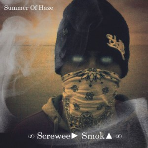 Summer Of Haze - ∞ Screwee► Smok▲ ∞