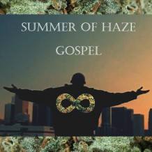 Summer Of Haze - Gospel