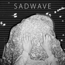 Sadwave - Sadwave