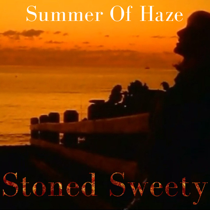 Summer Of Haze - Stoned Sweety